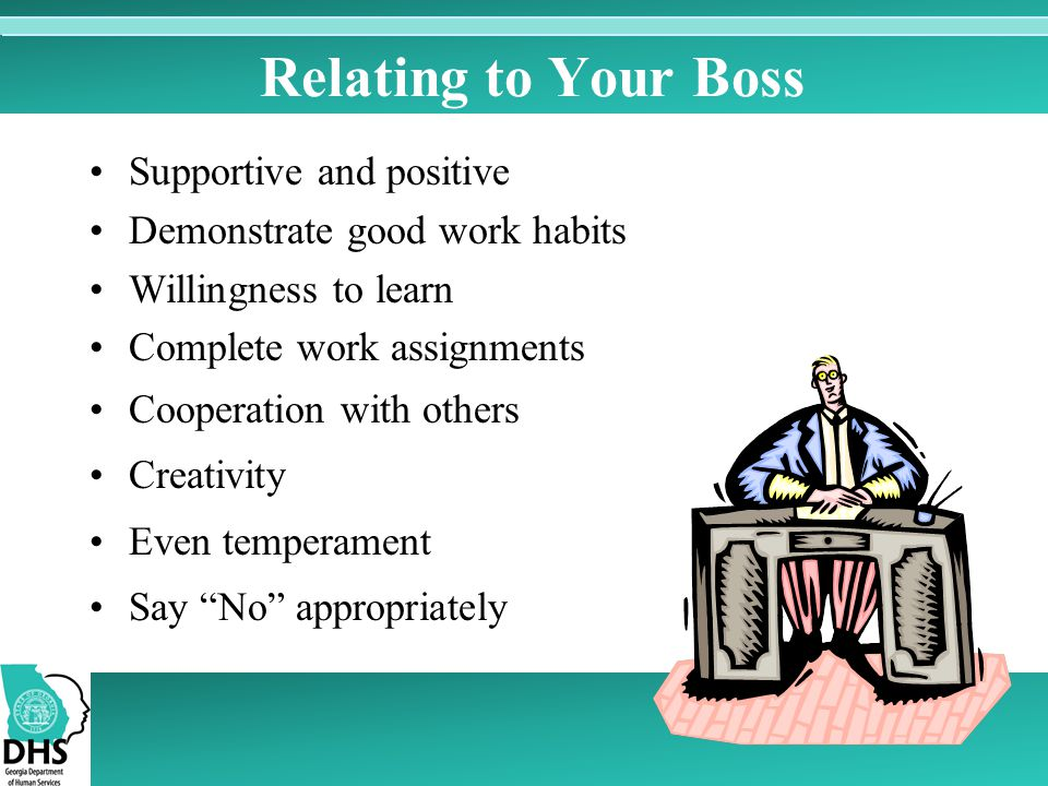 Relating to Your Boss Supportive and positive