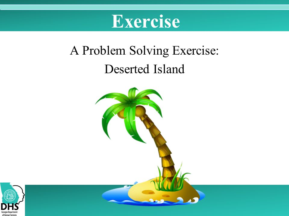 A Problem Solving Exercise: Deserted Island