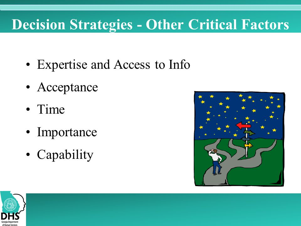 Decision Strategies - Other Critical Factors