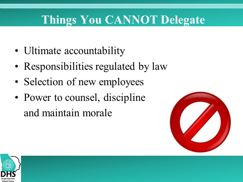 Things You CANNOT Delegate