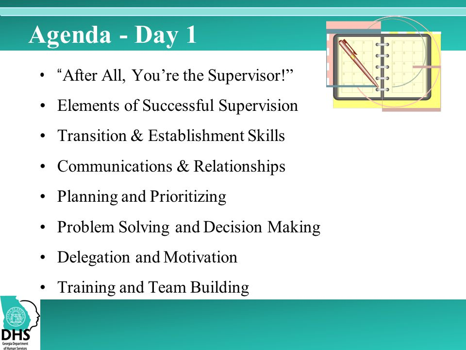Agenda - Day 1 After All, You're the Supervisor!