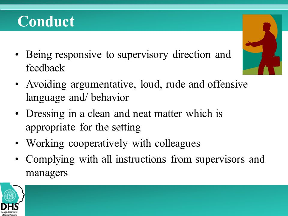 Conduct Being responsive to supervisory direction and feedback