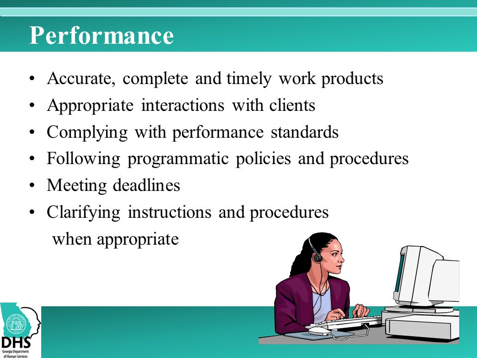 Performance Accurate, complete and timely work products