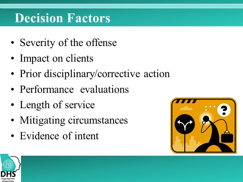 Decision Factors Severity of the offense Impact on clients