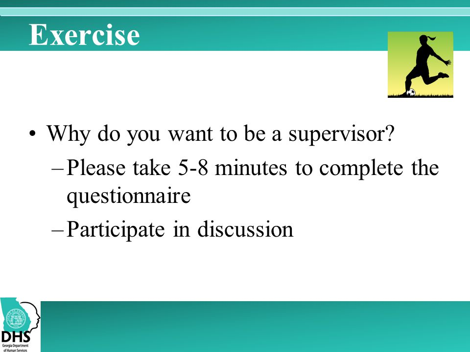 Exercise Why do you want to be a supervisor