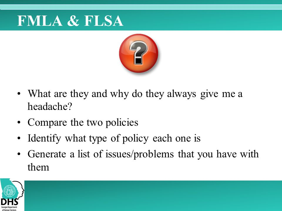 FMLA & FLSA What are they and why do they always give me a headache