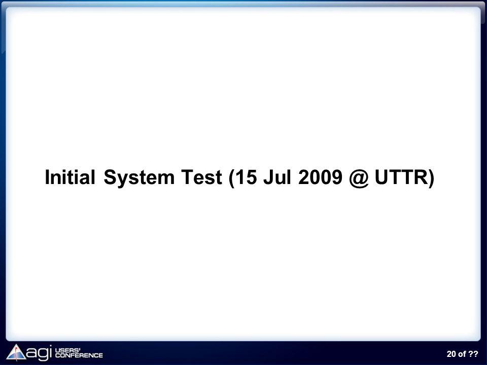 Initial System Test (15 Jul 2009 @ UTTR)