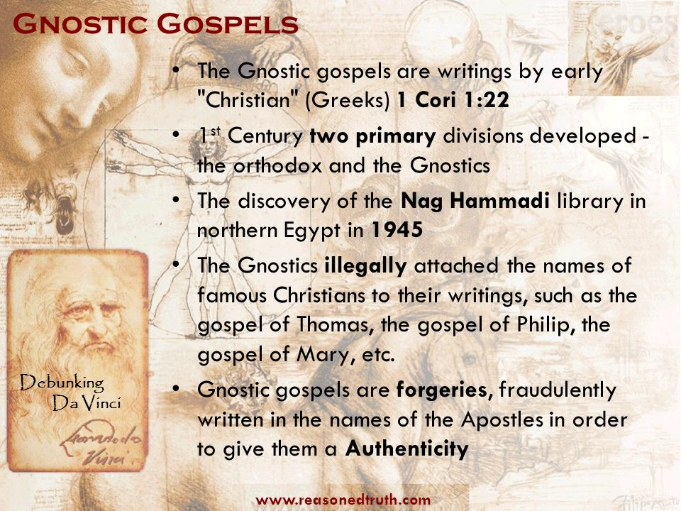Gnostic Gospels The Gnostic gospels are writings by early Christian (Greeks) 1 Cori 1:22.