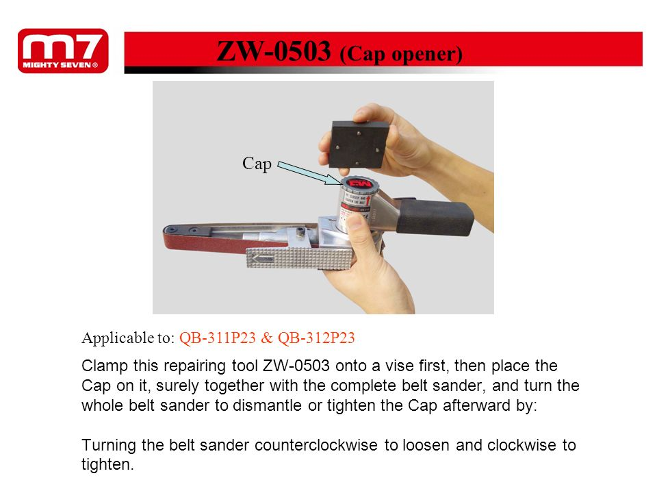 ZW-0503 (Cap opener) Cap Applicable to: QB-311P23 & QB-312P23