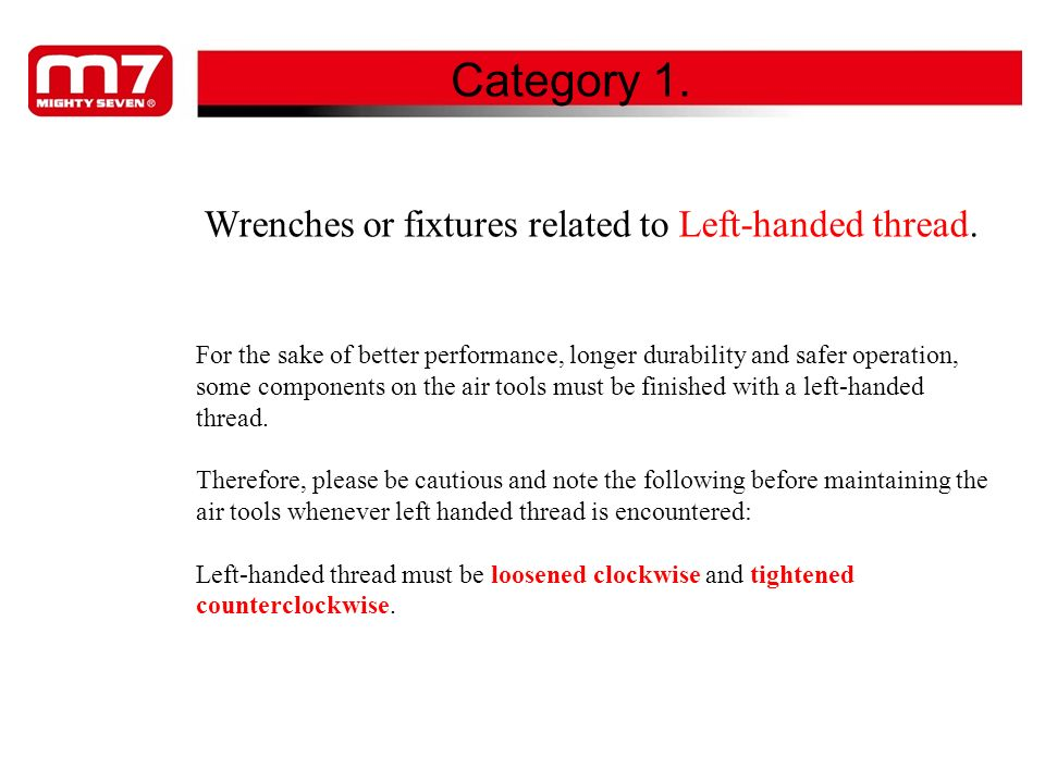 Category 1. Wrenches or fixtures related to Left-handed thread.