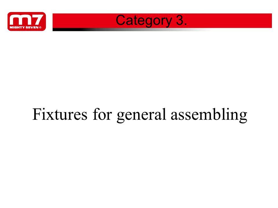 Fixtures for general assembling