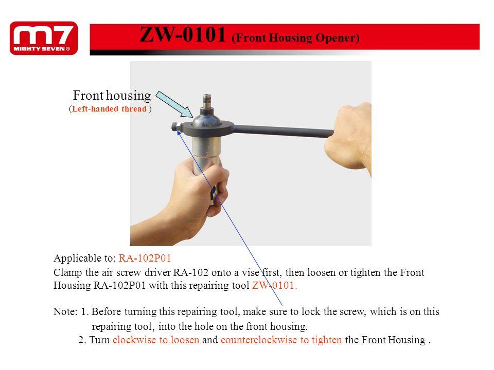 ZW-0101 (Front Housing Opener)