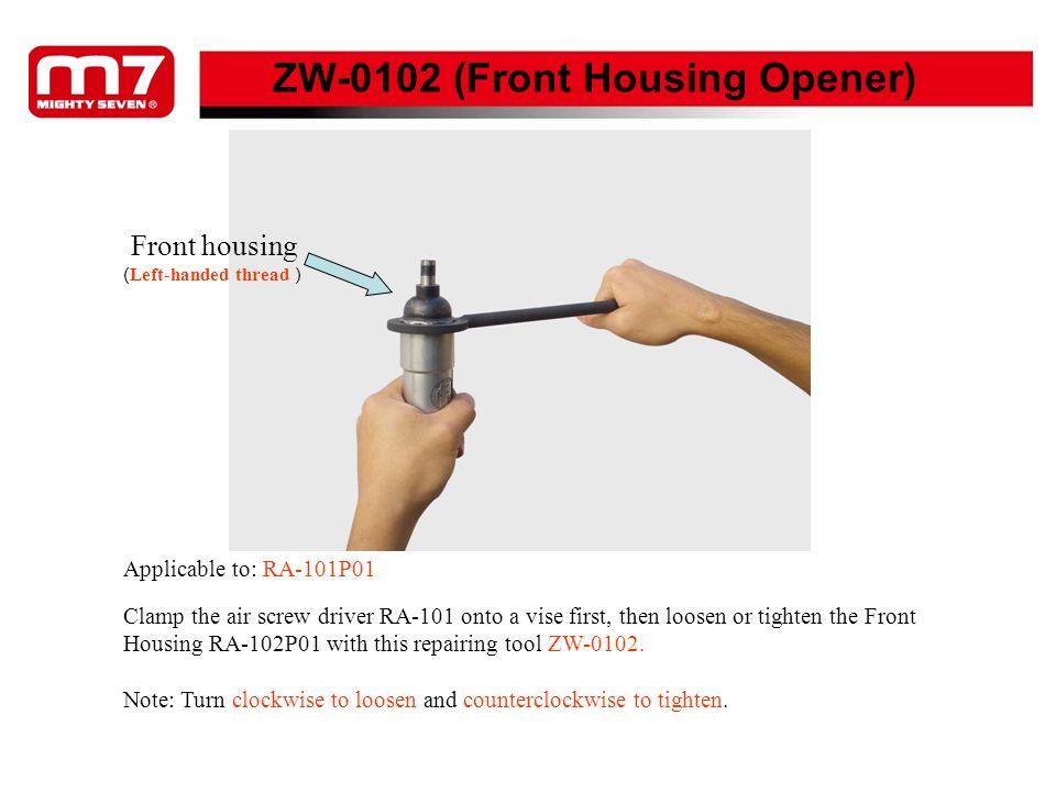 ZW-0102 (Front Housing Opener)