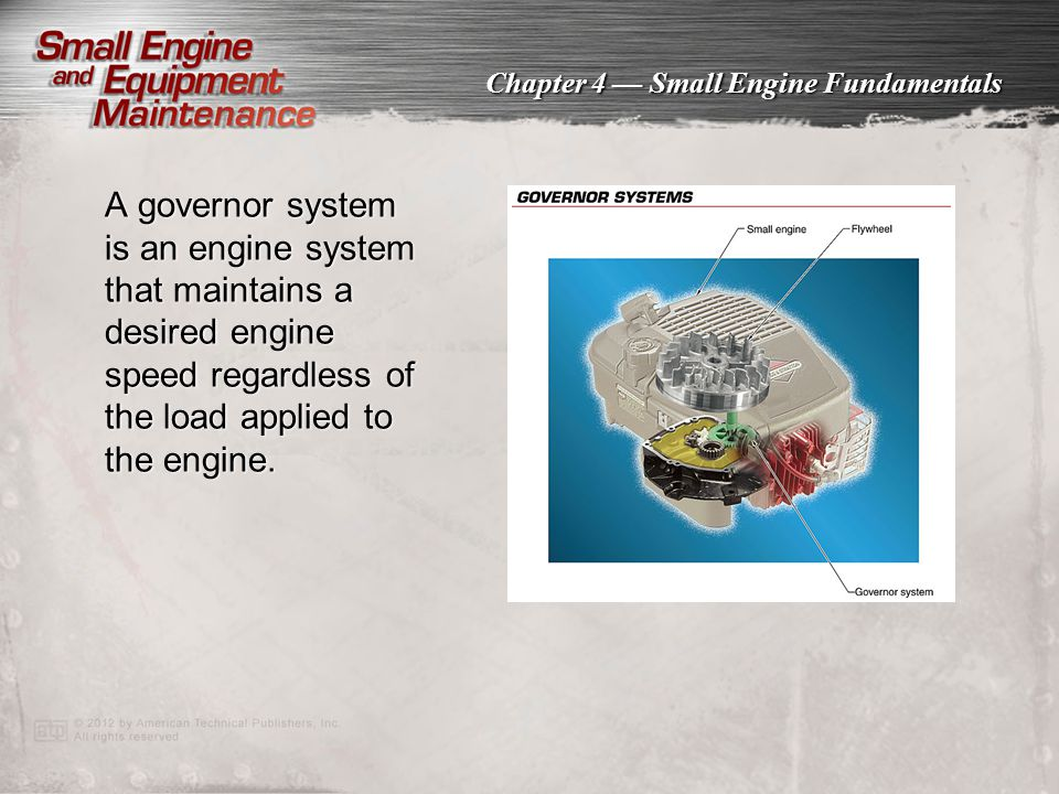 A governor system is an engine system that maintains a desired engine speed regardless of the load applied to the engine.
