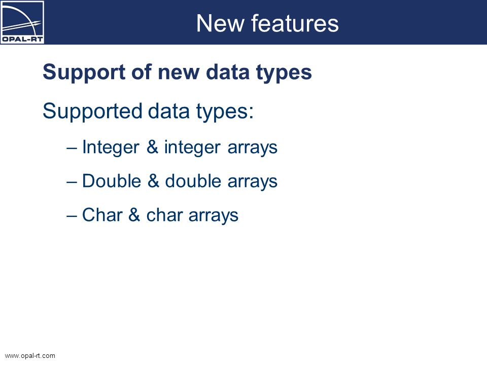 New features Support of new data types Supported data types:
