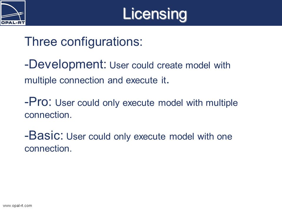Licensing Three configurations: