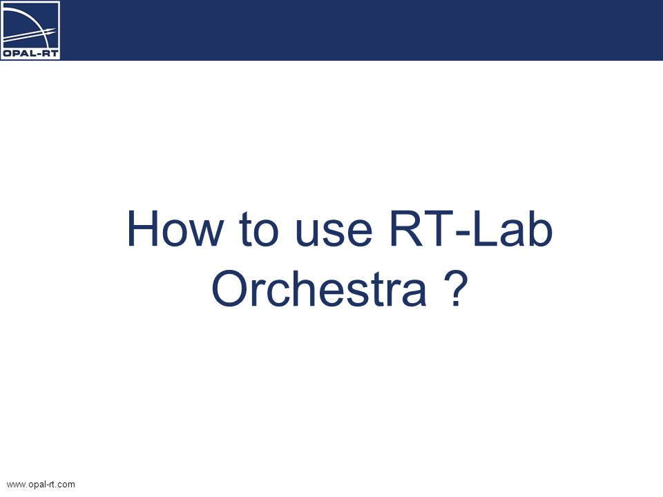 How to use RT-Lab Orchestra