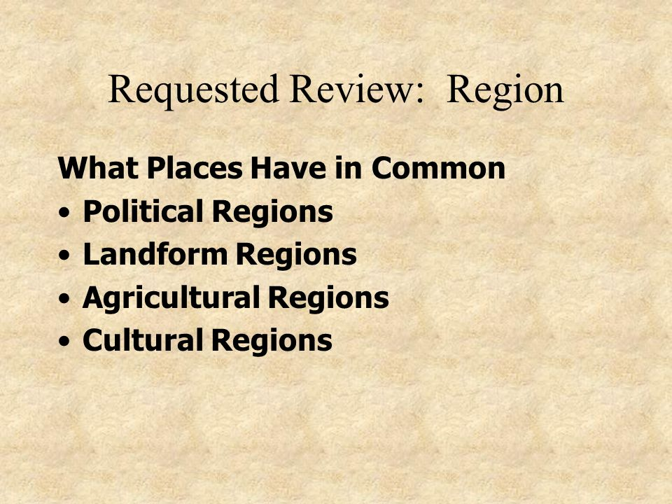 Requested Review: Region