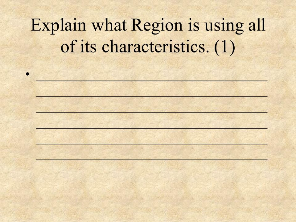 Explain what Region is using all of its characteristics. (1)