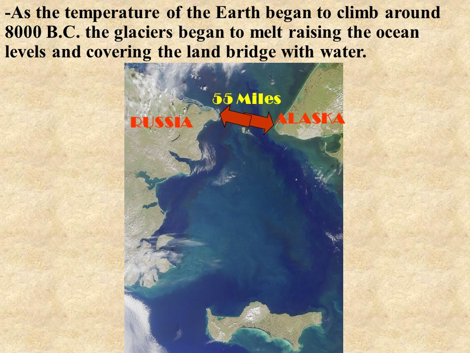 -As the temperature of the Earth began to climb around 8000 B. C