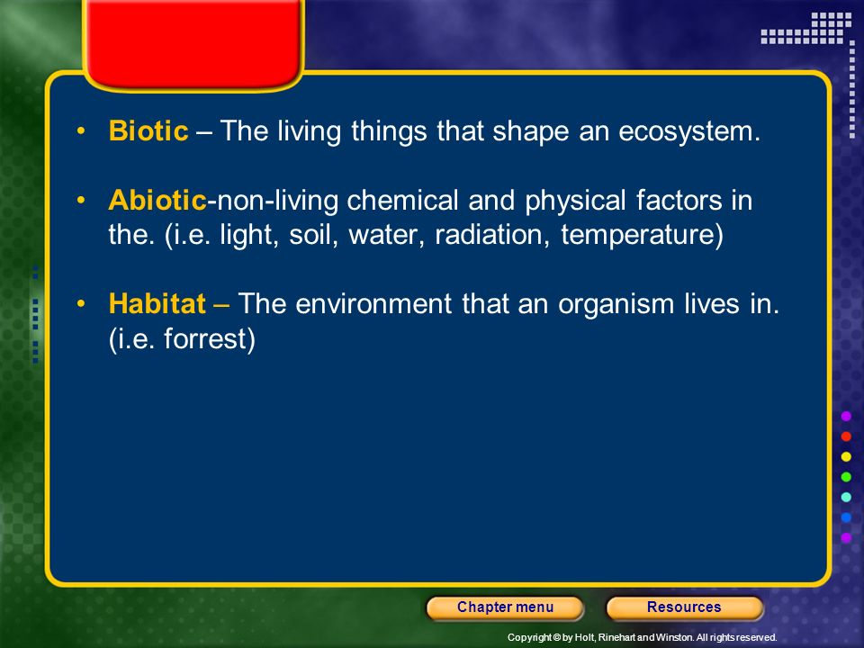Biotic – The living things that shape an ecosystem.