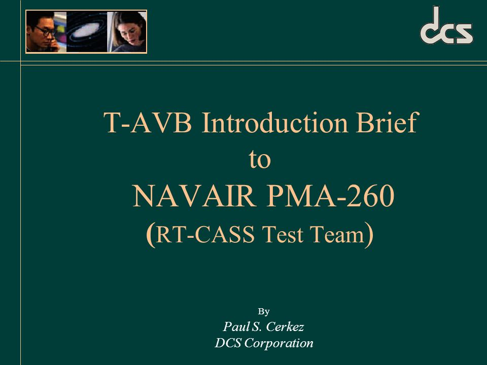 T-AVB Introduction Brief to NAVAIR PMA-260 (RT-CASS Test Team)