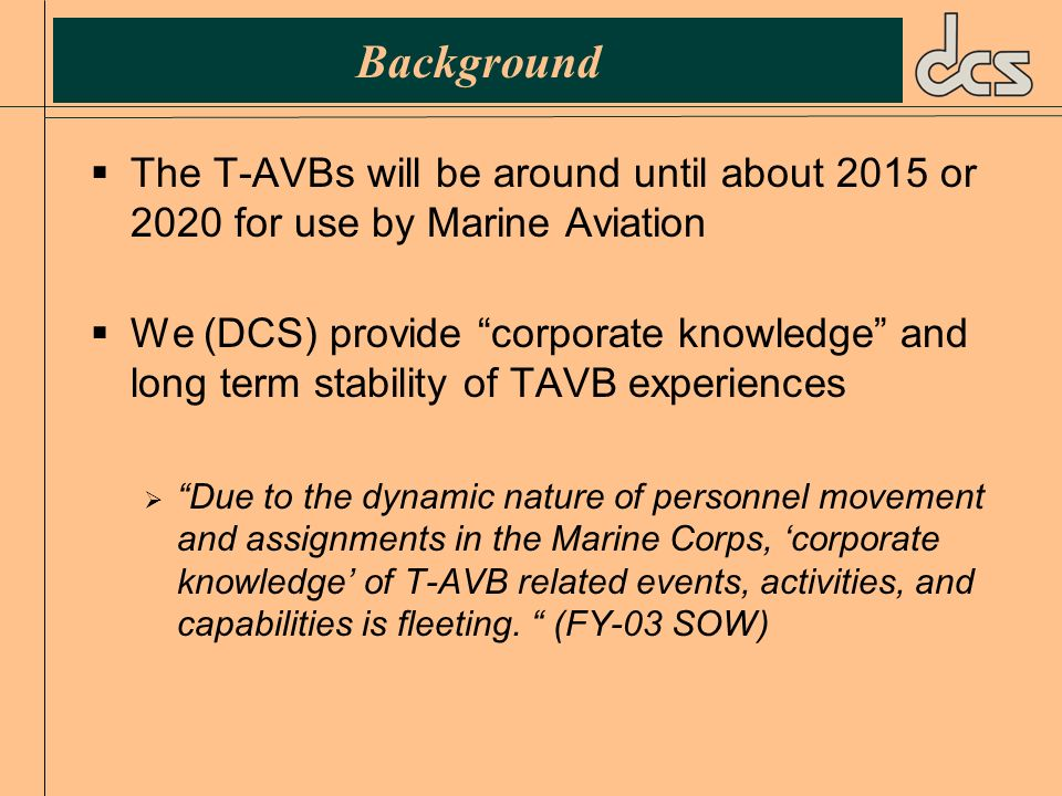 Background The T-AVBs will be around until about 2015 or 2020 for use by Marine Aviation.