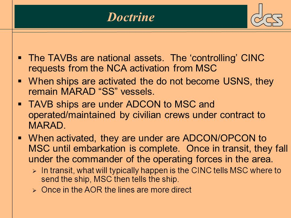 DoctrineThe TAVBs are national assets. The 'controlling' CINC requests from the NCA activation from MSC.