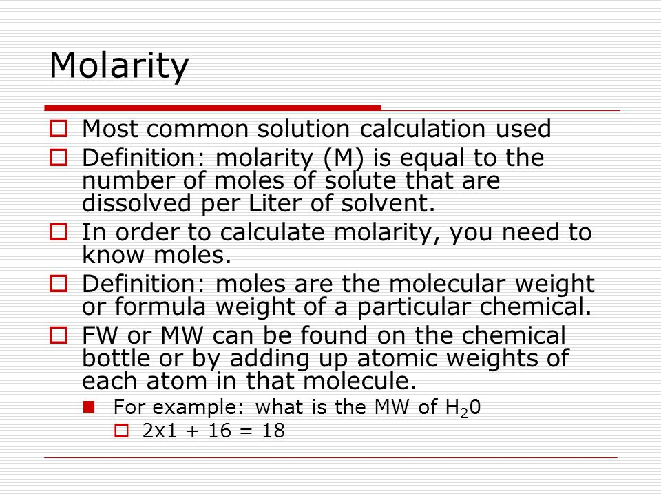 Molarity Most common solution calculation used