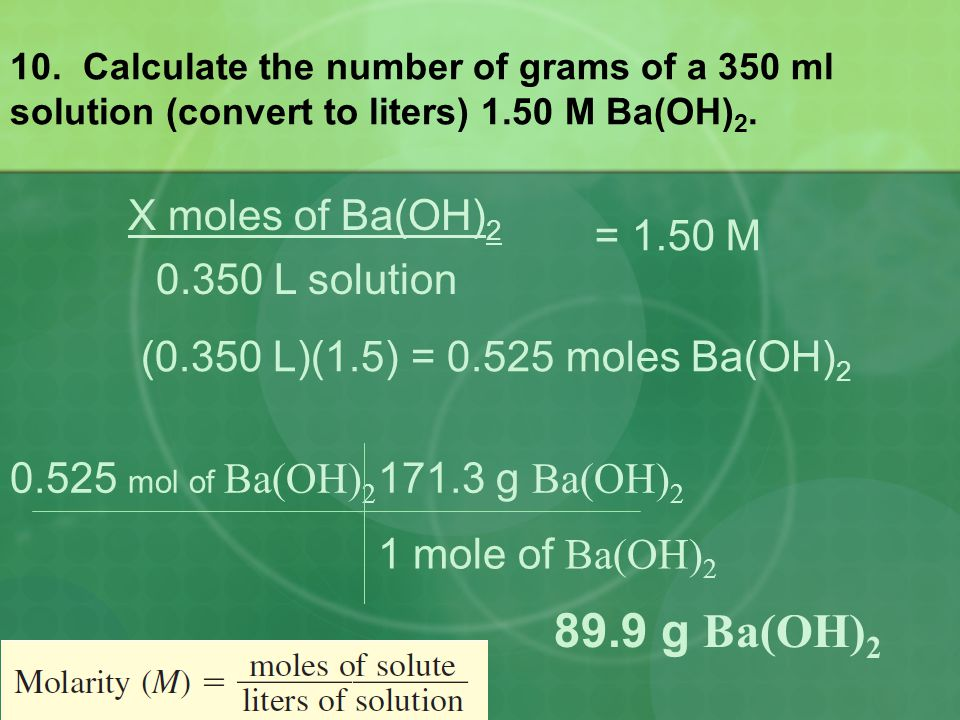89.9 g Ba(OH)2 X moles of Ba(OH)2 = 1.50 M L solution