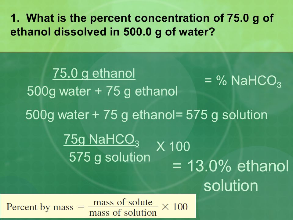 500g water + 75 g ethanol= 575 g solution