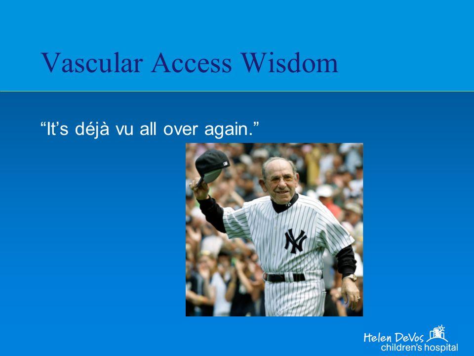 Vascular Access Wisdom