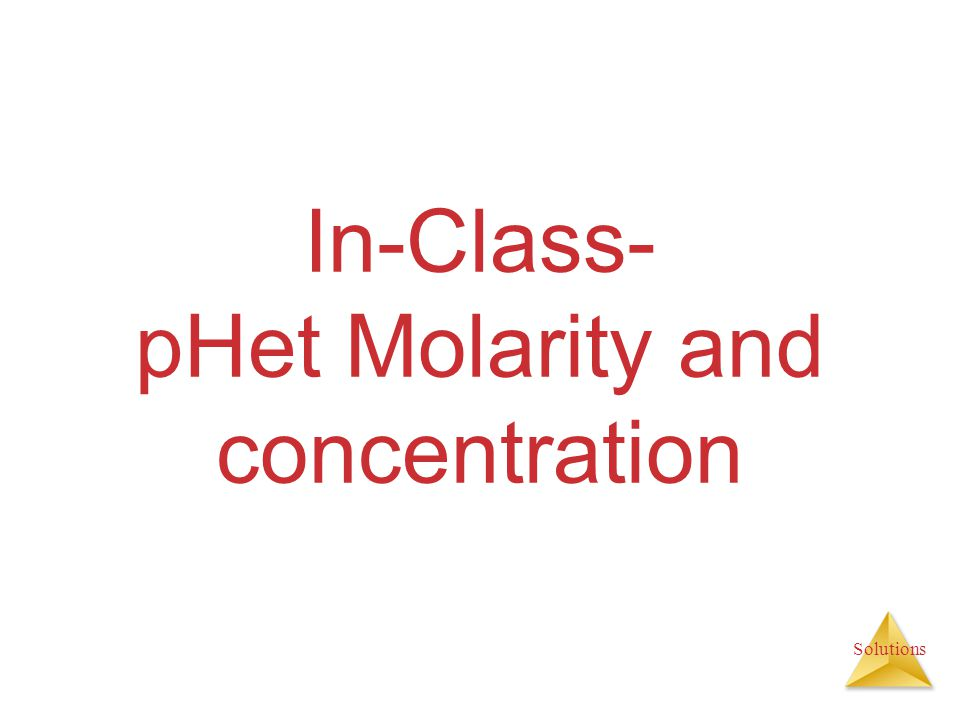 In-Class- pHet Molarity and concentration