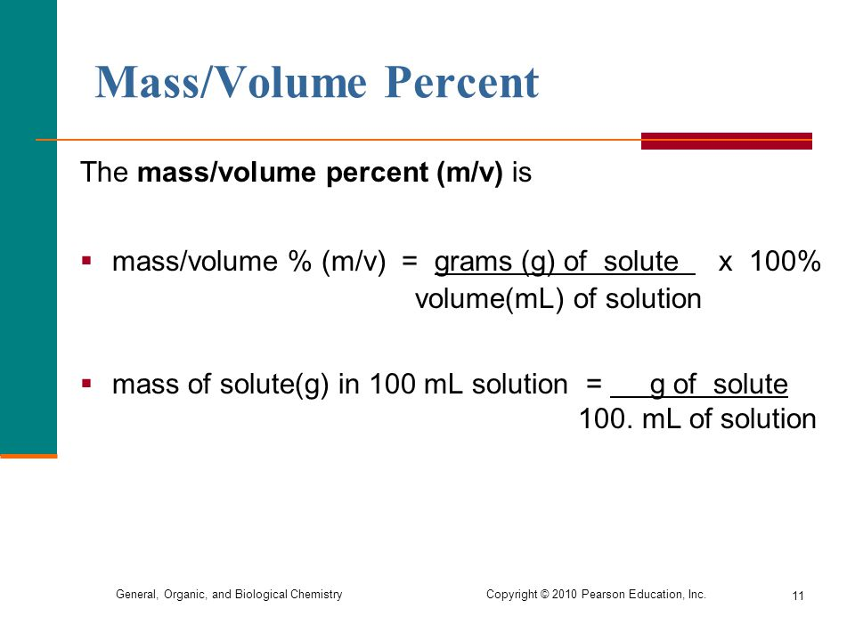 Mass/Volume Percent The mass/volume percent (m/v) is