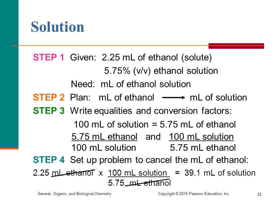 Solution STEP 1 Given: 2.25 mL of ethanol (solute)
