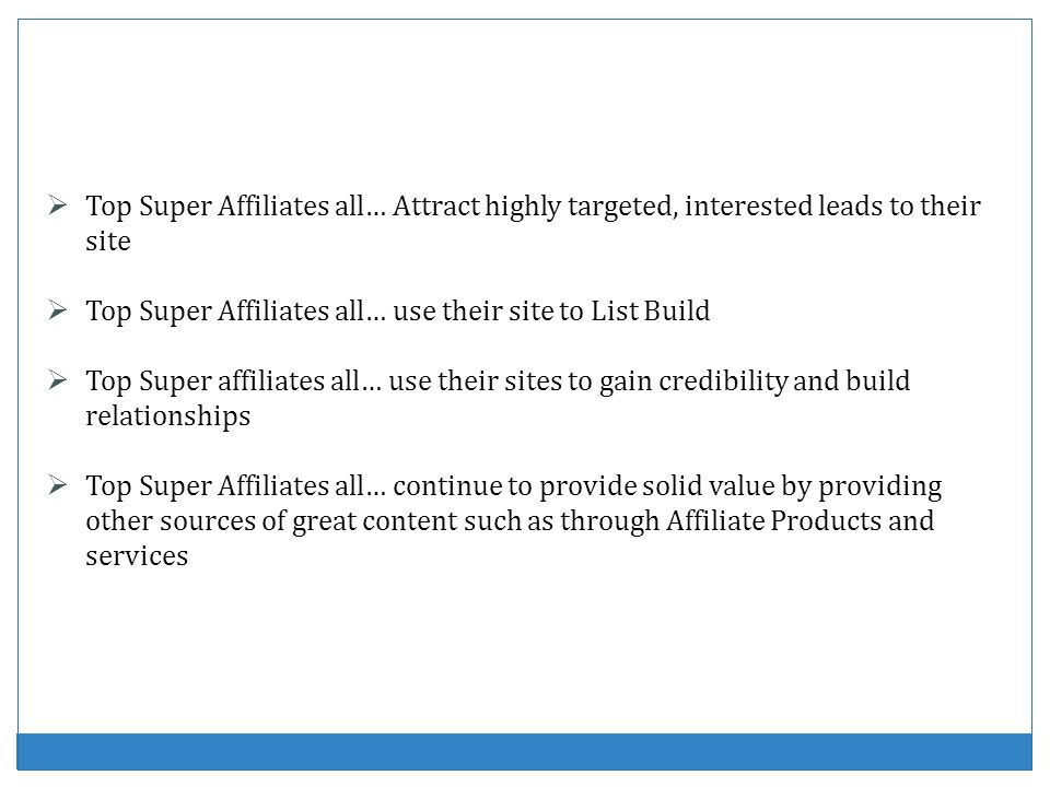 Top Super Affiliates all… Attract highly targeted, interested leads to their site