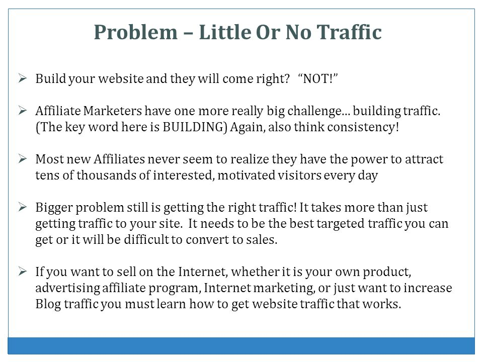 Problem – Little Or No Traffic