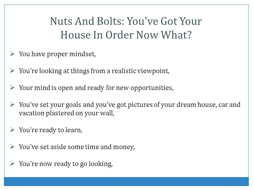Nuts And Bolts: You ve Got Your House In Order Now What