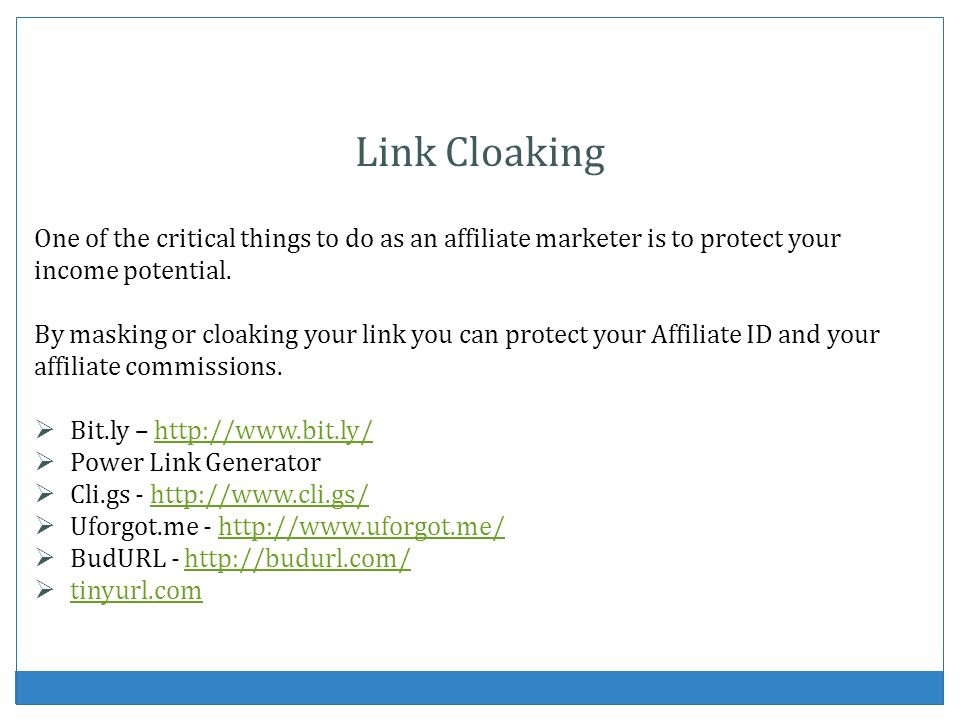 Link Cloaking One of the critical things to do as an affiliate marketer is to protect your income potential.