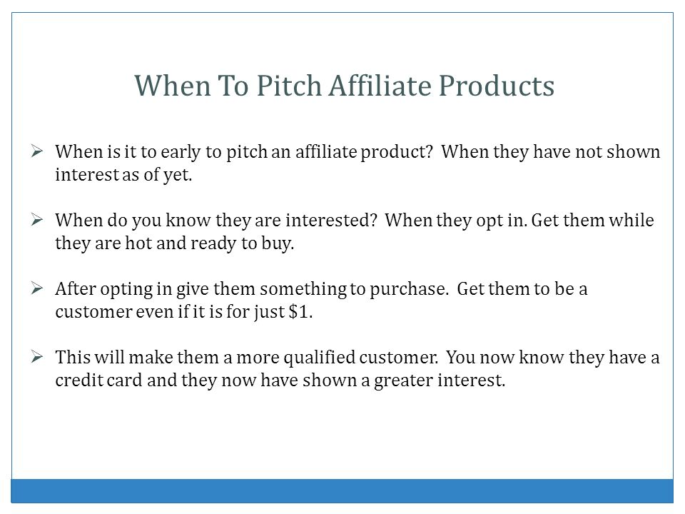 When To Pitch Affiliate Products