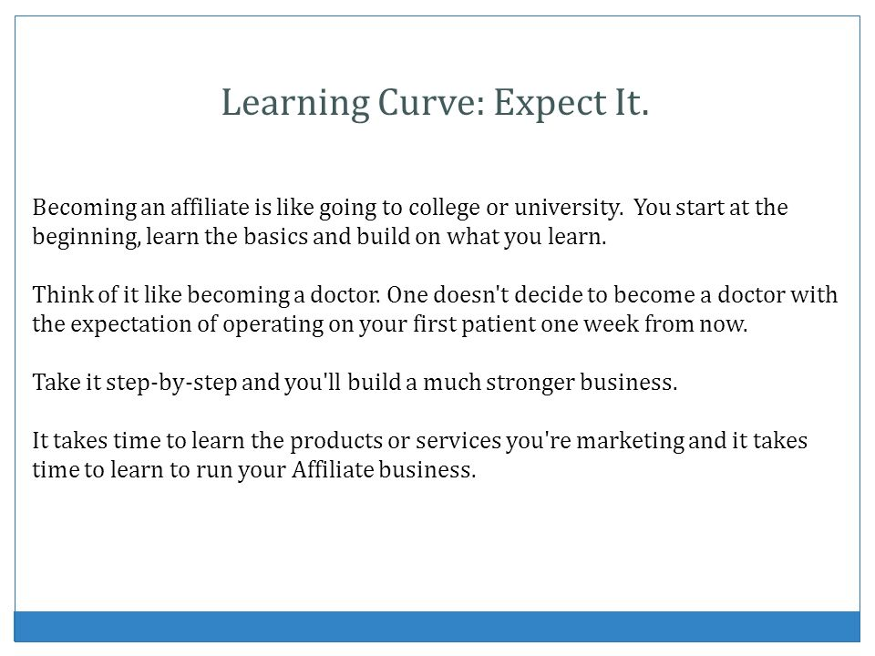 Learning Curve: Expect It.