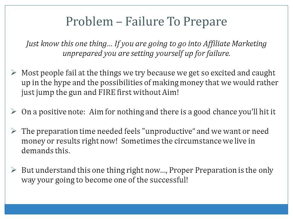 Problem – Failure To Prepare