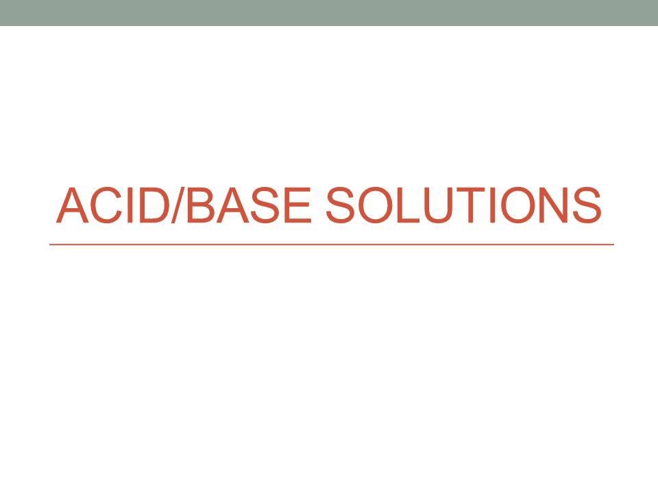 Acid/Base solutions