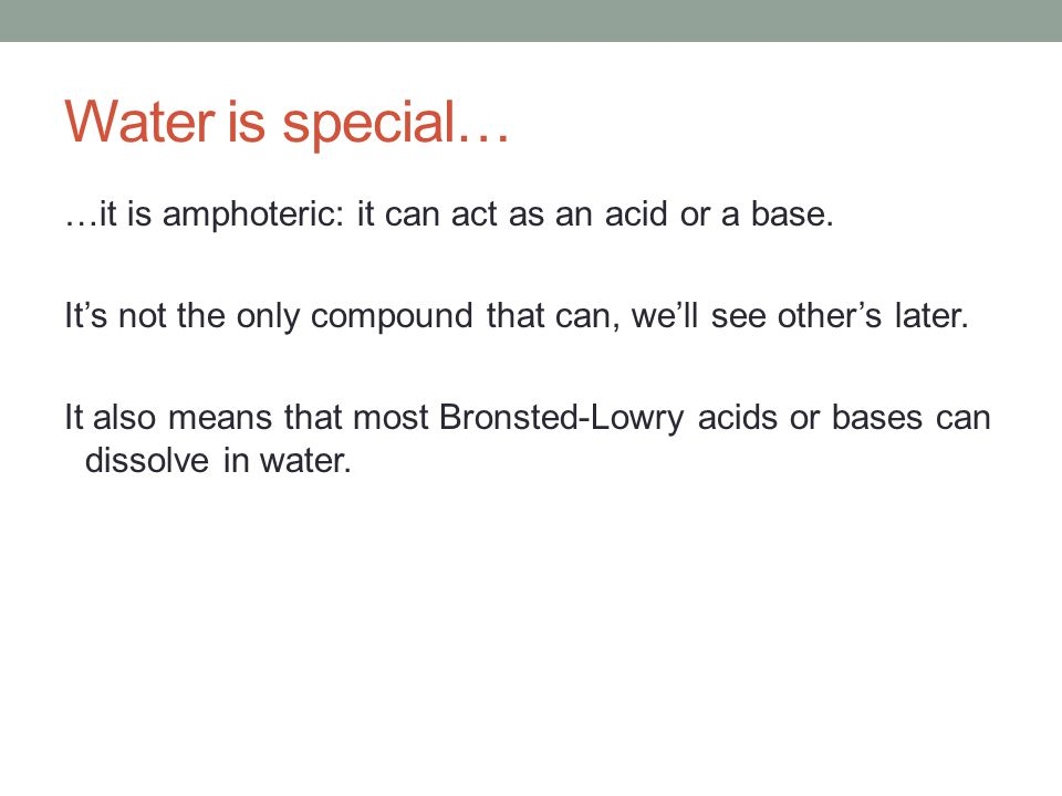 Water is special…