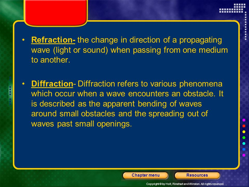 Refraction- the change in direction of a propagating wave (light or sound) when passing from one medium to another.