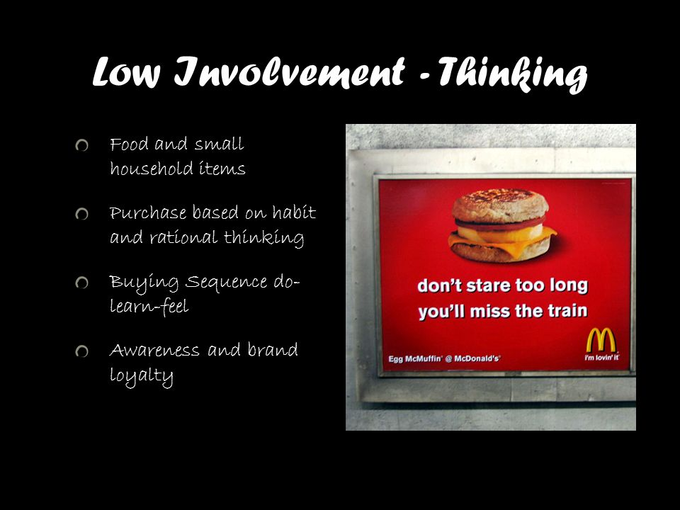 Low Involvement - Thinking