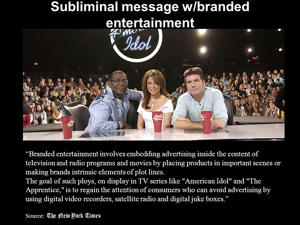 Subliminal message w/branded entertainment