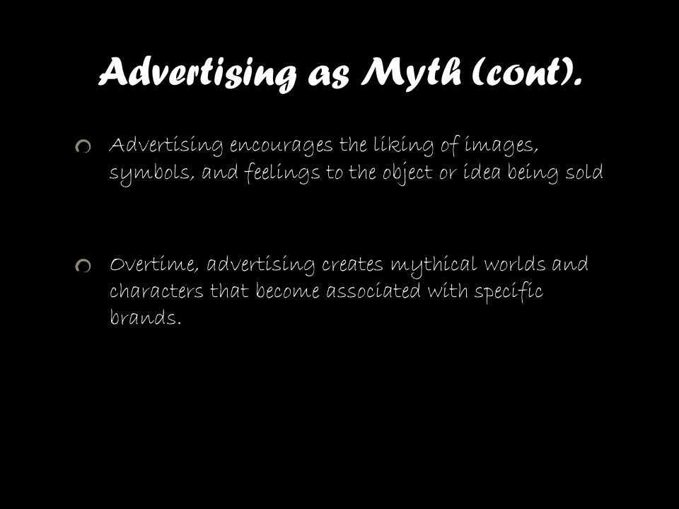 Advertising as Myth (cont).