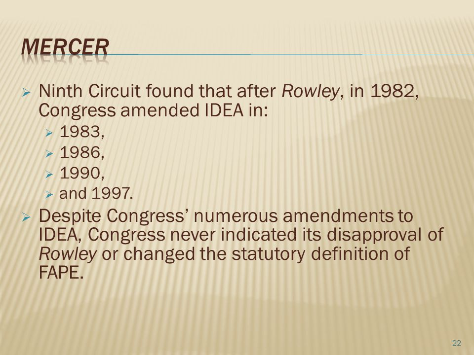 Mercer Ninth Circuit found that after Rowley, in 1982, Congress amended IDEA in: 1983, 1986, 1990,