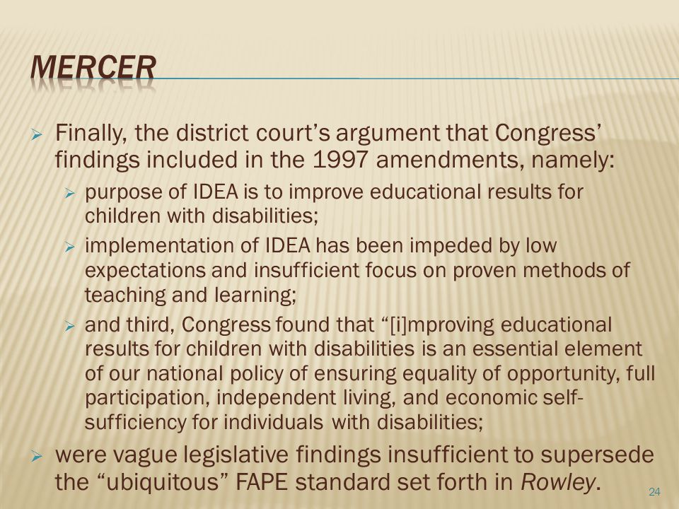 Mercer Finally, the district court's argument that Congress' findings included in the 1997 amendments, namely: